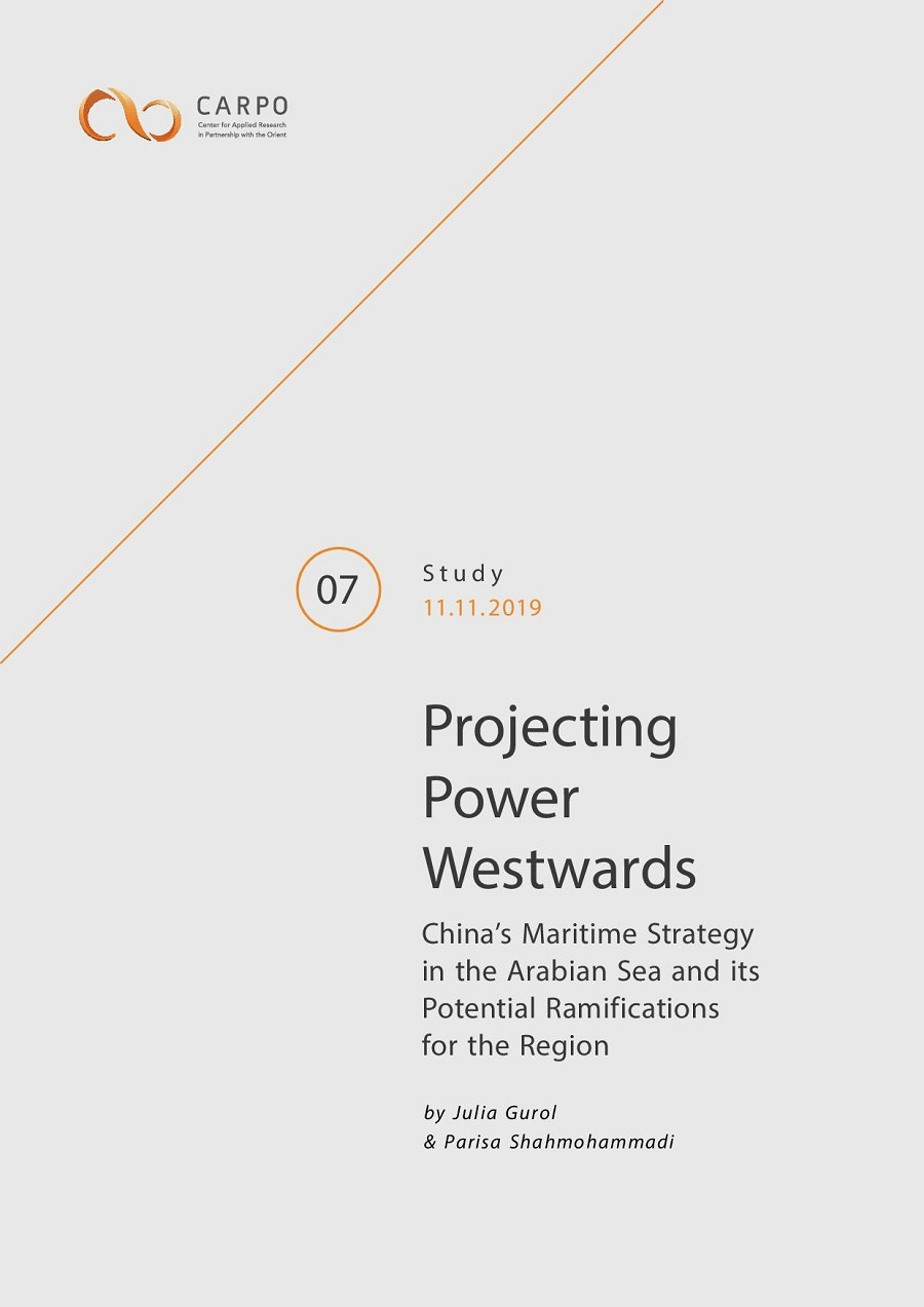 Projecting Power Westwards. China's Maritime Strategy in the Arabian Sea and its Potential Ramifications for the Region